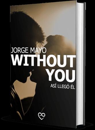 Without you: Así llegó él